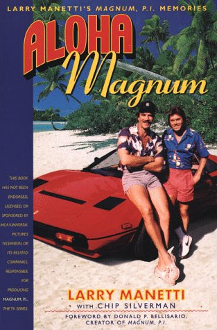 Aloha Magnum: Larry Manetti's Magnum, P.I. Memories: Larry Manetti; Chip