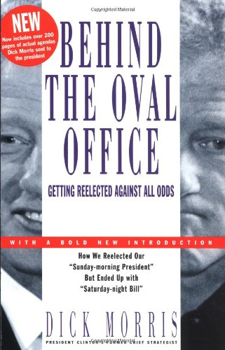 9781580630535: Behind the Oval Office: Getting Reelected Against All Odds