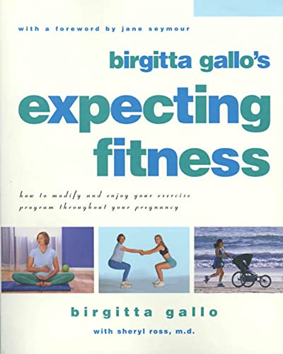 9781580630641: Expecting Fitness: How To Modify And Enjoy Your Exercise Program Throughout Your Pregnancy