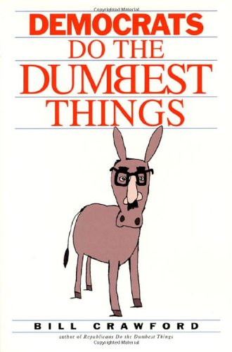 9781580631129: Democrats Do the Dumbest Things