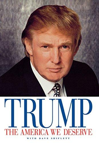 The America We Deserve: Dave Shiflett; Donald Trump