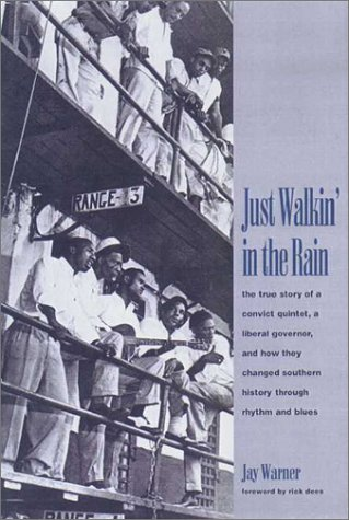 9781580631402: Just Walkin' in the Rain: The True Story of the Prisonaires: the Convict Pioneers of R & B and Rock & Roll