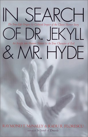 In Search of Dr. Jekyll and Mr. Hyde (1580631576) by Radu Florescu; Raymond McNally
