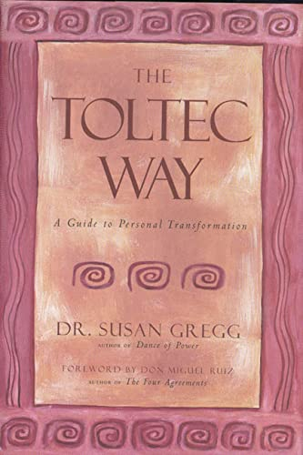 The Toltec Way: A Guide to Personal Transformation (1580631584) by Susan Gregg; Don Miguel Ruiz