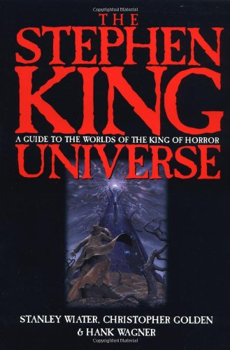 The Stephen King Universe (SIGNED): Wiater, Stanley; Golden, Christopher; Wagner, Hank