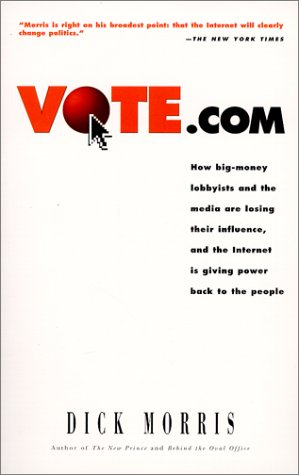 9781580631631: Vote.com: Influence, and the Internet is Giving Power Back to the People