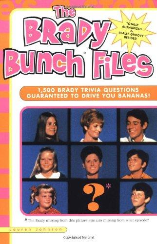 9781580631655: The Brady Bunch Files: 1,500 Brady Trivia Questions Guaranteed to Drive You Bananas!