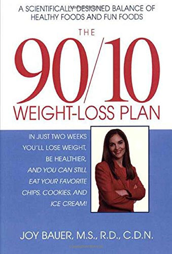 The 90/10 Weight-Loss Plan: A Scientifically Desinged: Bauer, Joy