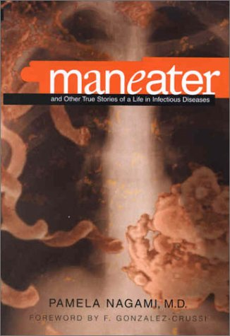 9781580632096: Maneater: And Other True Stories of a Life in Infectious Diseases