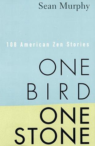 9781580632218: One Bird, One Stone: 108 American Zen Stories