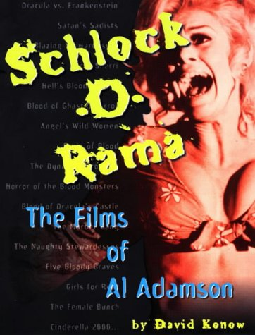 9781580650014: Schlock-O-Rama: The Films of Al Adamson
