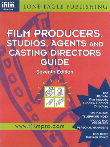 9781580650076: Film Producers, Studios, Agents, and Casting Directors Guide (Film Producers, Studios, Agents and Casting Directors Guide)