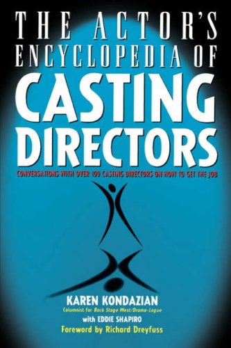 9781580650137: The Actor's Encyclopedia of Casting Directors: Conversations with Over 100 Casting Directors on How to Get the Job