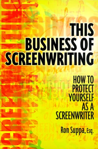 9781580650168: This Business of Screenwriting: How to Protect Yourself as a Writer