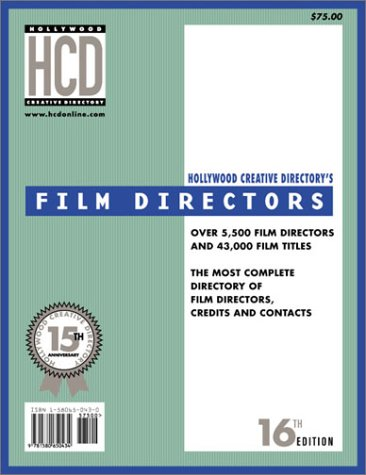 Film Directors, 16th Edition (Film Directors: A Complete Guide): Edited by the Staff of Lone Eagle ...