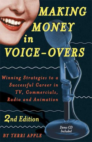 9781580650694: Making Money in Voice-Overs, 2nd Edition (With Cd): Winning Strategies to a Successful Career in TV, Commercials Radio and Animation