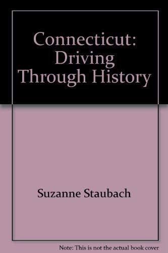 9781580660044: Connecticut: Driving Through History (SIGNED)