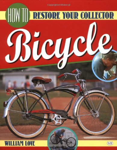 9781580680028: How to Restore Your Collector Bicycle