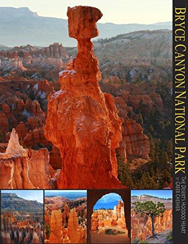 Bryce Canyon National Park: The Desert's Hoodoo: Greer K. Cheshire,