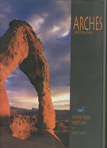 9781580710510: Arches National Park : Where Rock Meets Sky