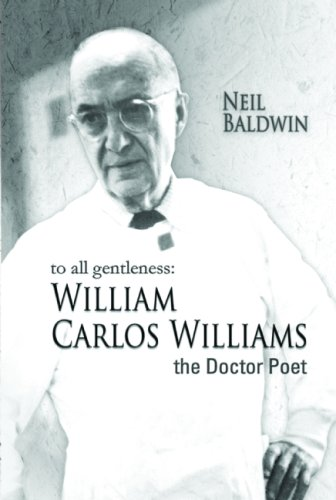 9781580730389: To All Gentleness: William Carlos Williams, The Doctor Poet