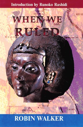 When We Ruled: The Ancient and Mediaeval History of Black Civilisations (1580730450) by Robin Walker