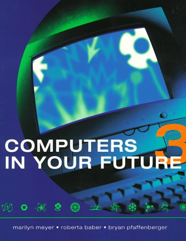 9781580760850: Computers In Your Future (3rd Edition)