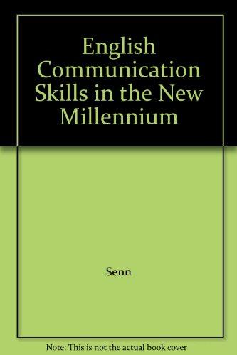 English Communication Skills in the New Millennium: Senn