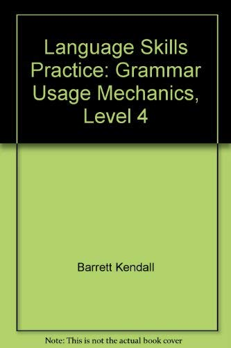 Language Skills Practice: Grammar Usage Mechanics, Level 4: Barrett Kendall