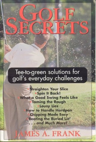 9781580800112: Golf Secrets: Tee-to-Green Solutions for Golf's Everyday Challenges