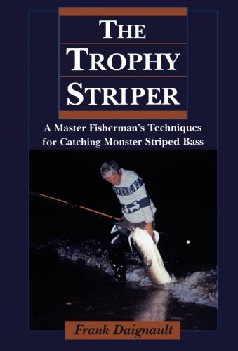 The Trophy Striper: Daignault, Frank