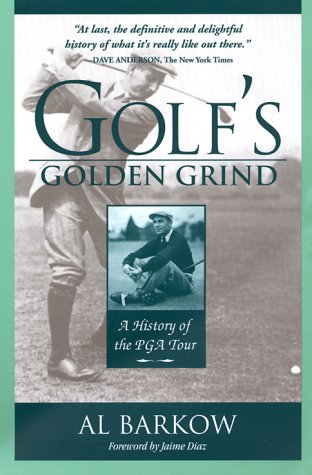 9781580800440: Golf's Golden Grind: A History of the PGA Tour