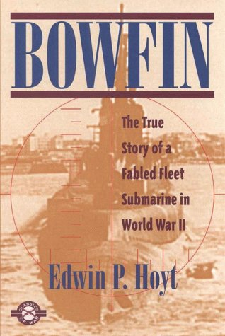 9781580800570: Bowfin: The True Story of a Fabled Fleet Submarine in World War II (Classics of War)