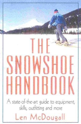 The Snowshoe Handbook: McDougall, Len
