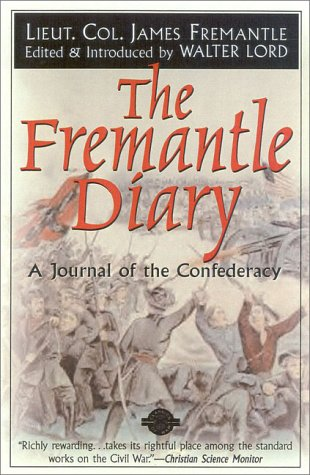 The Fremantle Diary: A Journal of the: Fremantle, James Col.