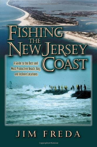 Fishing the New Jersey Coast: Freda, Jim *** (SIGNED by Author)