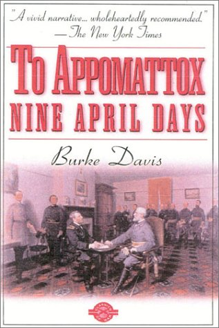 9781580800976: To Appomattox: Nine April Days, 1865 (Classics of War)