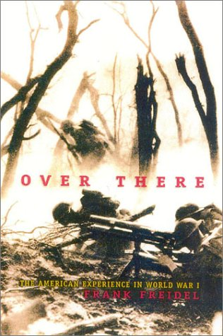 9781580801065: Over There: The American Experience in World War I (Classics of War)