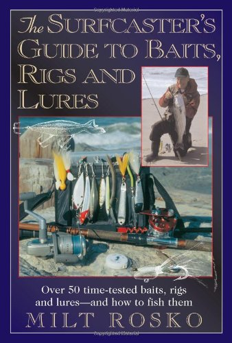 9781580801188: The Surfcaster's Guide to Baits, Rigs & Lures: Over 50 Time-TEsted Baits, Rigs and Lures--and How to Fish Them