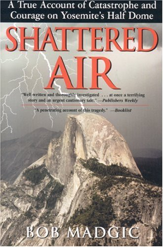 9781580801423: Shattered Air: A True Account of Catastrophe and Courage on Yosemite's Half Dome