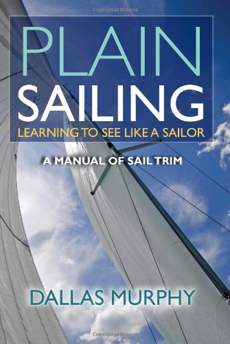 9781580801614: Plain Sailing: Learning to See LIke a Sailor: A Manual of Sail Trim