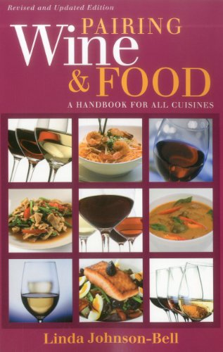 Pairing Wine and Food: A Handbook for All Cuisines 9781580801690 Matching the right wine to any dish can be the ultimate dining puzzle. Pairing Wine and Food, with its comprehensive, ready-reference li