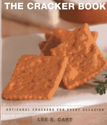 9781580801706: The Cracker Book: Artisanal Crackers for Every Occasion