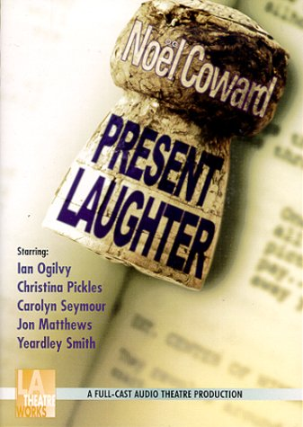 Present Laughter (Audio Theatre Series): Noel Coward