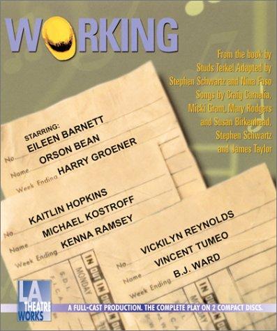 9781580811316: Working: Starring Eileen Barnett, Orson Bean, Harry Groener, Kaitlin Hopkins, Michael Kostroff, Kenna Ramsey, Vickilyn Reynolds, Vincent Tumeo and B.J. Ward