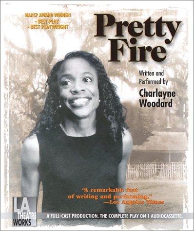 9781580811378: Pretty Fire -- starring Charlayne Woodard (Audio Theatre Series)