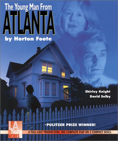 The Young Man from Atlanta (L.A. Theatre Works Audio Theatre Collection): Horton Foote