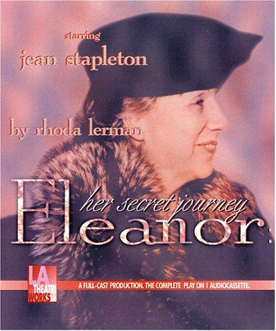 9781580812023: Eleanor: Her Secret Journey