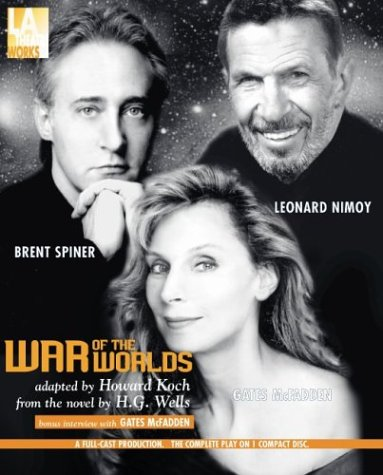 War of the Worlds The Invasion From Mars (L.A. Theatre Works Audio Theatre Collection) (1580812449) by H.G. Wells; Howard Koch