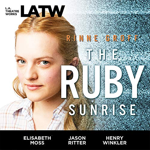 9781580813716: The Ruby Sunrise (Library Edition Audio CDs) (L.A. Theatre Works Audio Theatre Collections)